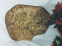 Flowers are Gods Gift  - Concrete Stepping Stone  Mold