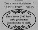 One is nearer Gods heart/LARGE